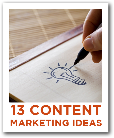 13 Content Marketing Ideas