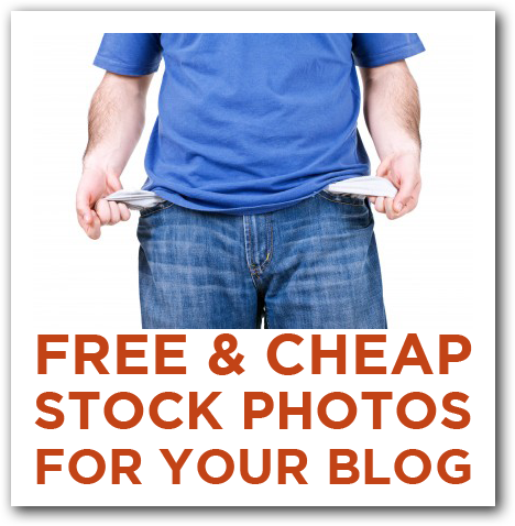 Free & Cheap Stock Photography for Your Blog