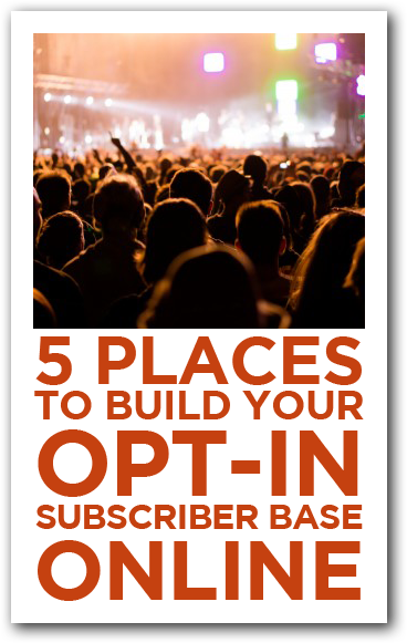 5 Places to Build a Subscriber Base Online