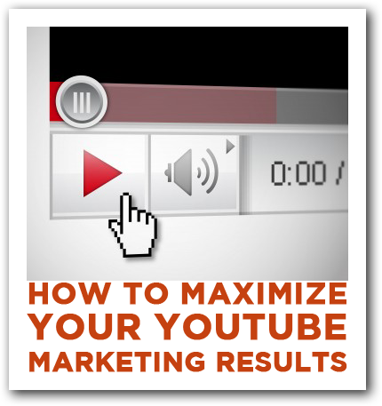 How to Maximize Your YouTube Marketing ResultsHow to Maximize Your YouTube Marketing Results