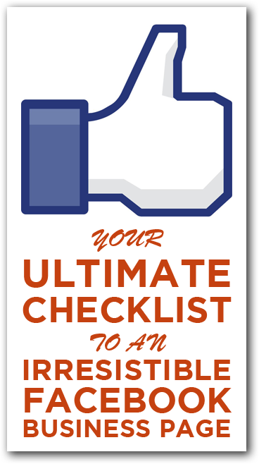 Ultimate Checklist for an Irresistible Facebook Business Page
