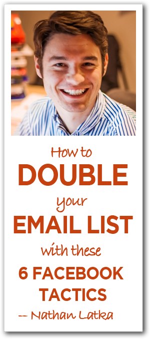 How to Double Your Email List with These 6 Facebook Tactics